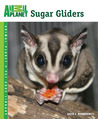 Sugar Gliders (Animal Planet Pet Care Library)