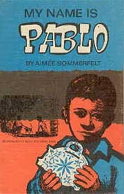 My Name Is Pablo by Aimée Sommerfelt