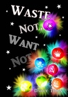 Waste Not, Want Not (Wastes Series, #3)
