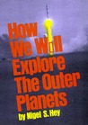How We Will Explore the Outer Planets