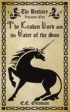 The Kraken Lord and the Eater of the Sun by E.E. Ottoman