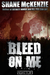 Bleed on Me