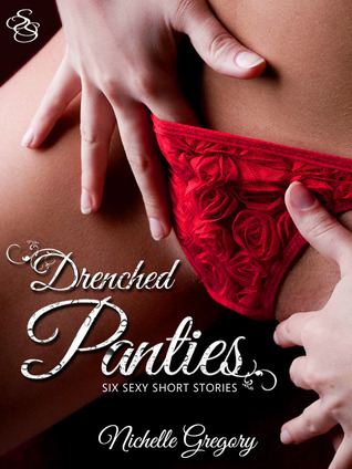 Drenched Panties