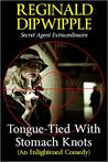 Tongue-Tied With Stomach Knots (The Dipwipple Chronicles)