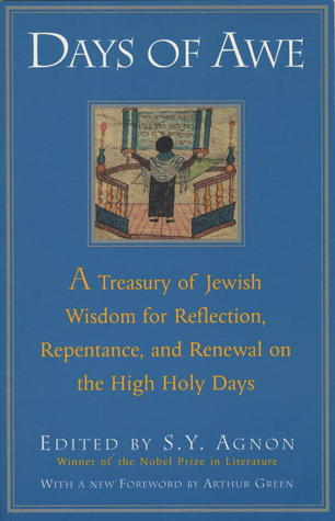 Review Days of Awe: A Treasury of Jewish Wisdom for Reflection, Repentance, and Renewal on the High Holy Days CHM by S.Y. Agnon