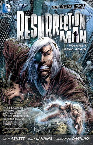 Resurrection Man, Vol. 1 by Dan Abnett
