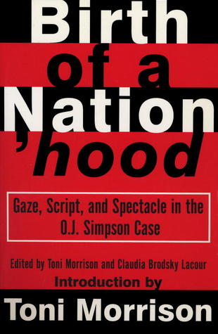 Birth of a Nation'hood: Gaze, Script, and Spectacle in the O. J. Simpson Case