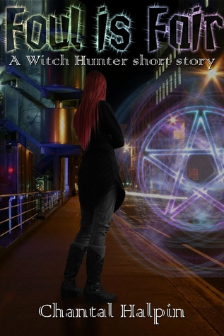 Foul is Fair (The Witch Hunters Short Story #1)