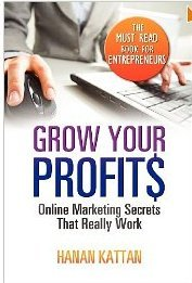 Grow Your Profits: Online Marketing Secrets That Really Work