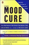 The Mood Cure: The 4-Step Program to Take Charge of Your Emotions -- Today
