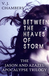 Between the Heaves of Storm (Jason and Azazel Apocalypse, #2)