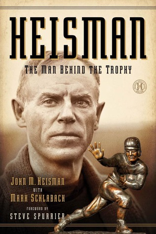 Heisman: The Man Behind the Trophy