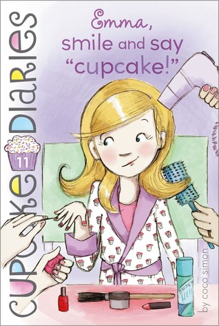 "Emma, smile and say ""cupcake!"" (Cupcake Diaries #11)"