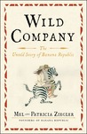 Wild Company: An Untold Story of a Safari into Business