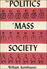 The Politics Of Mass Society