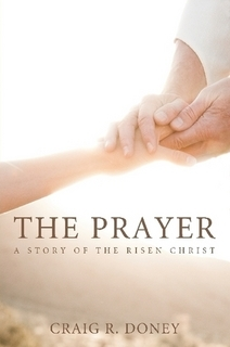 The Prayer by Craig R. Doney
