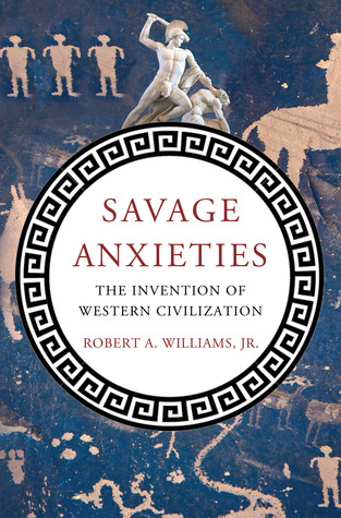 Savage anxieties : the invention of western civilization