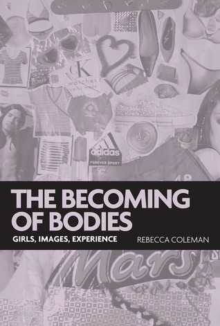 The Becoming of Bodies: Girls, Images, Experience