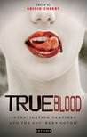 True Blood: Investigating Vampires and Southern Gothic