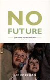 No Future by Lee Edelman
