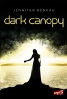 Dark Canopy by Jennifer Benkau