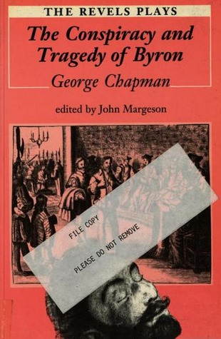 Conspiracy and Tragedy of Charles Duke of Byron  by  George Chapman