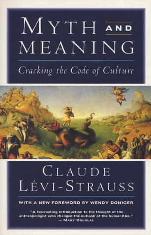 Myth and Meaning by Claude Lévi-Strauss