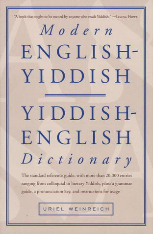 Modern English-Yiddish, Yiddish-English Dictionary by Uriel Weinreich
