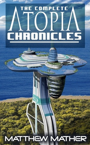 The Complete Atopia Chronicles (Atopia Chronicles , #1-6)
