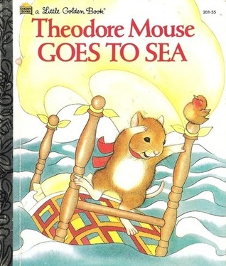 Theodore Mouse Goes to Sea by Michaela Muntean