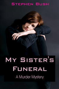 My Sister's Funeral by Stephen Bush