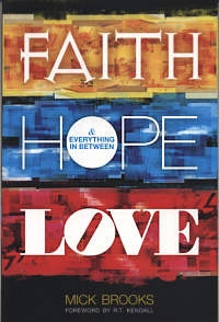 Faith Hope Love And Everything In Between by Mick Brooks