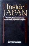 Inside Japan: Wealth, Work And Power In The New Japanese Empire