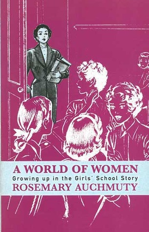 A World of Women: Growing Up in the Girls' School Story