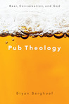 Pub Theology by Bryan Berghoef