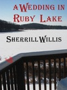 A Wedding in Ruby Lake by Sherrill Willis