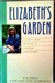 Elizabeth's Garden: Elizabeth Smart On The Art Of Gardening