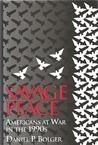 Savage Peace: Americans At War In The 1990s
