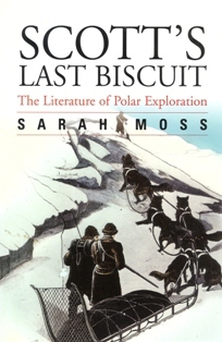 Scott's last biscuit by Sarah Moss
