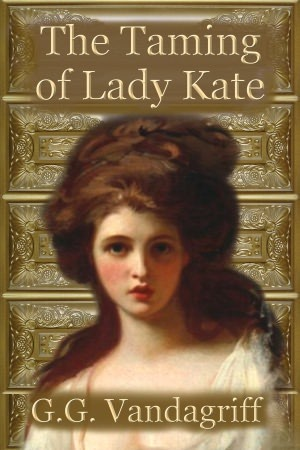 The Taming of Lady Kate by G.G. Vandagriff