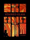 Stained Glass by C.W.  Ducey