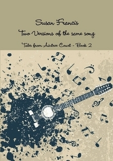 Two Versions of the Same Song by Susan  Francis