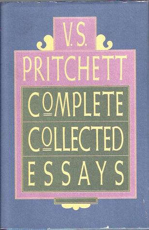 Complete Collected Essays by V.S. Pritchett