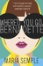 Where'd You Go, Bernadette (Kindle Edition)