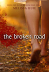 The Broken Road by Melissa Huie