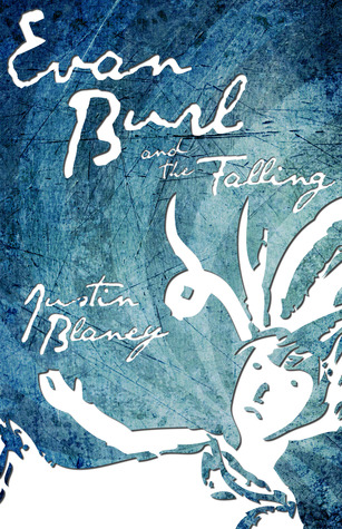 Evan Burl and the Falling by Justin Blaney