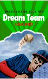 Dream Team (Dream Seekers, #2)