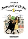 Journal d'Italie, Tome 1: Trieste, Bologne