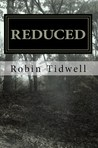 Reduced by Robin Tidwell