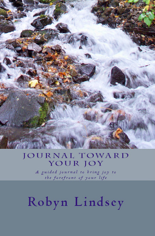 Journal Toward Your Joy by Robyn Lindsey